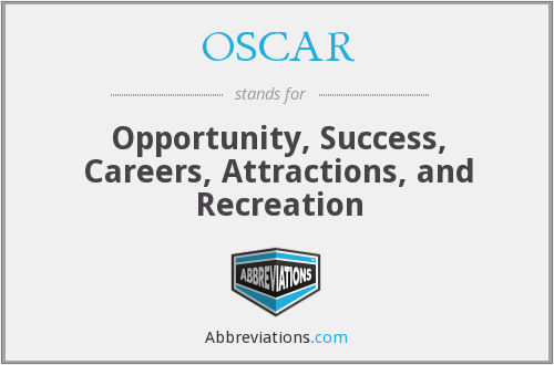 OSCAR - Opportunity, Success, Careers, Attractions, and Recreation