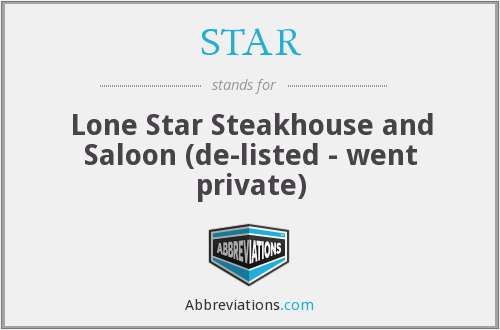 STAR - Lone Star Steakhouse and Saloon (de-listed - went private)