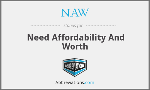 NAW - Need Affordability And Worth