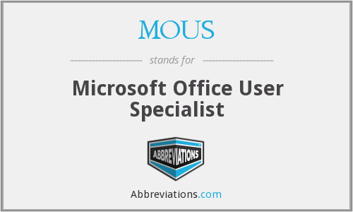 What does MOUS stand for?