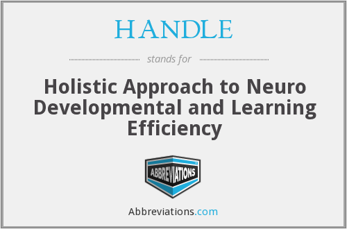 HANDLE - Holistic Approach To Neuro Developmental And Learning Efficiency