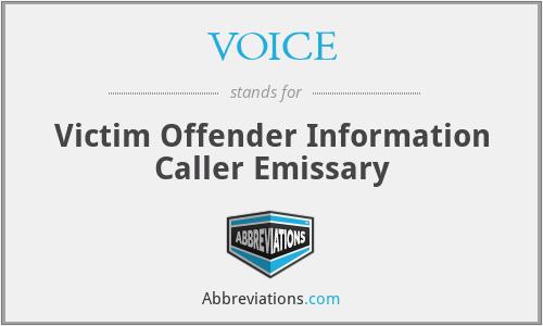 VOICE - Victim Offender Information Caller Emissary