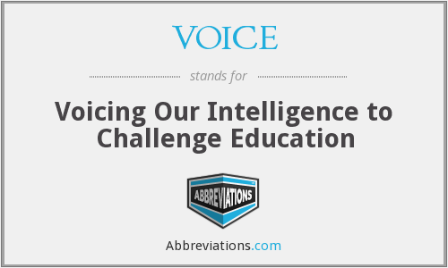 VOICE - Voicing Our Intelligence to Challenge Education