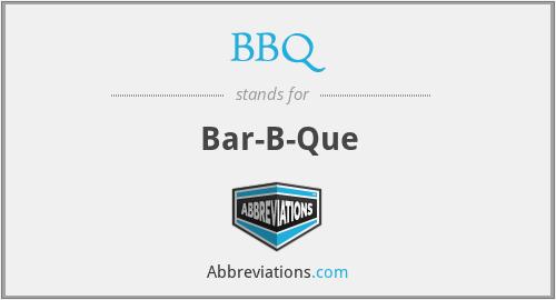 BBQ - Bar-B-Que