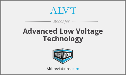 ALVT - Advanced Low Voltage Technology