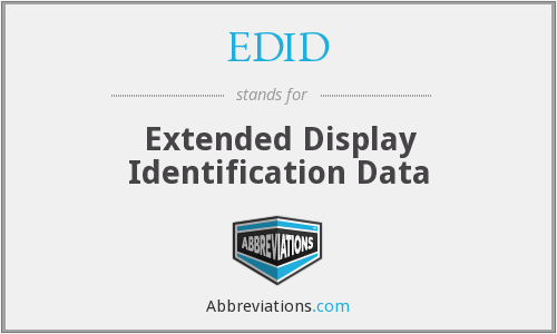 What does EDID stand for?