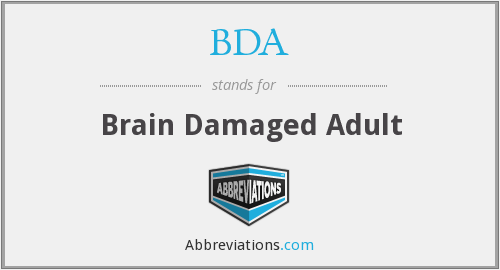 BDA - Brain Damaged Adult