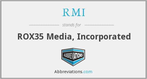 RMI - ROX35 Media, Inc.