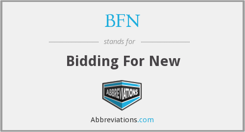 BFN - Bidding For New