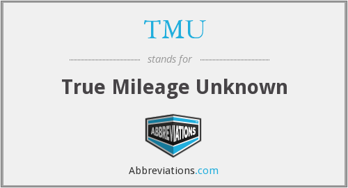 TMU - True Mileage Unknown