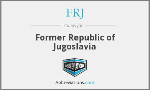 FRJ - Former Republic of Jugoslavia