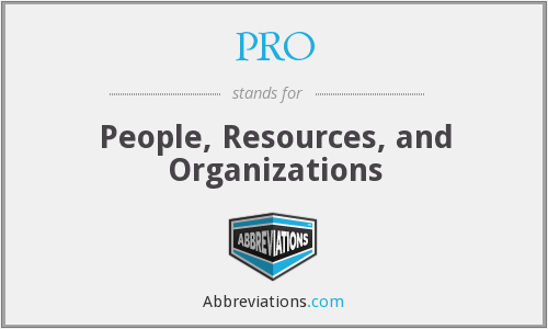 PRO - People, Resources, and Organizations