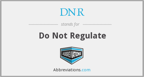 DNR - Do Not Regulate