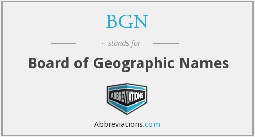 BGN - Board of Geographic Names