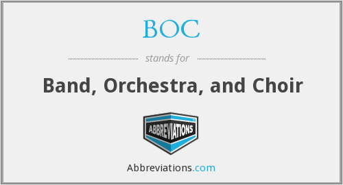 BOC - Band, Orchestra, and Choir