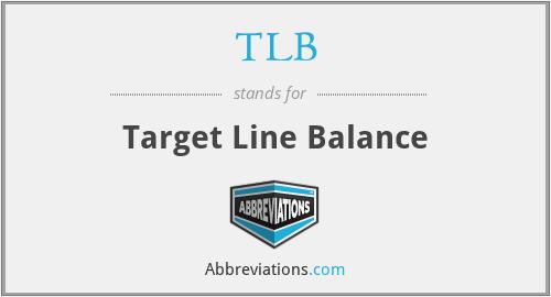 TLB - Target Line Balance