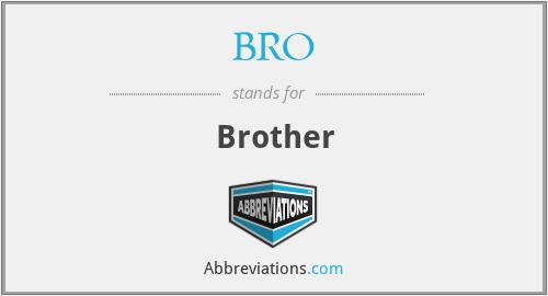 BRO - Brother
