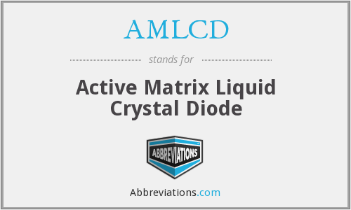 AMLCD - Active Matrix Liquid Crystal Diode