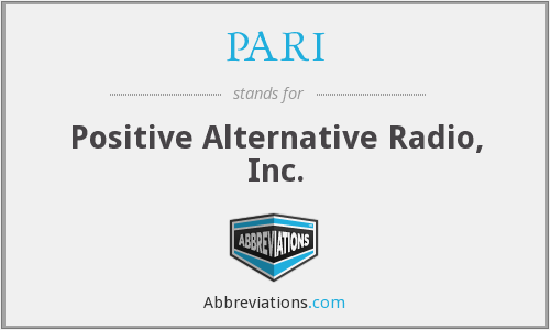 PARI - Positive Alternative Radio, Inc.