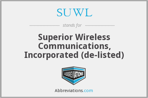 SUWL - Superior Wireless Communications, Incorporated (de-listed)