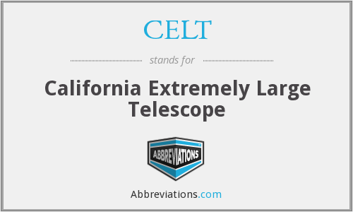CELT - California Extremely Large Telescope