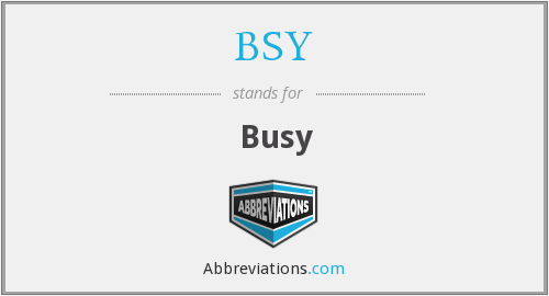 What does BSY stand for?