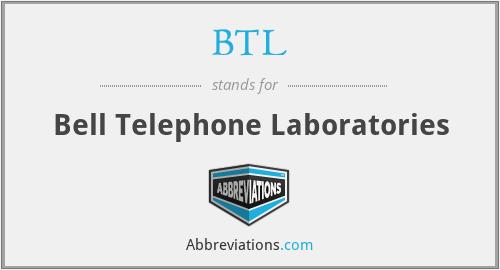 BTL - Bell Telephone Laboratories