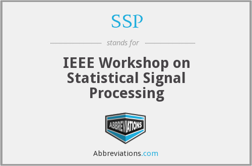 SSP - IEEE Workshop on Statistical Signal Processing