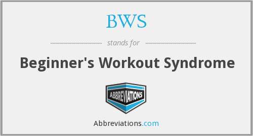 BWS - Beginner's Workout Syndrome