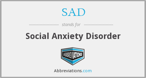 SAD - Social Anxiety Disorder