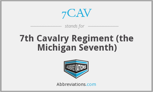 7CAV - 7th Cavalry Regiment (the Michigan Seventh)