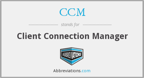 CCM - Client Connection Manager
