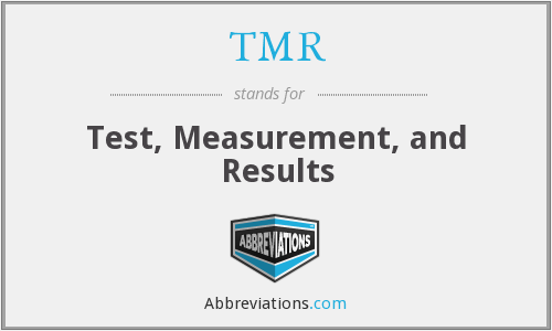 TMR - Test, Measurement, and Results