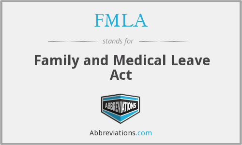 FMLA - Family and Medical Leave Act