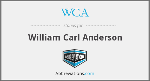 WCA - William Carl Anderson