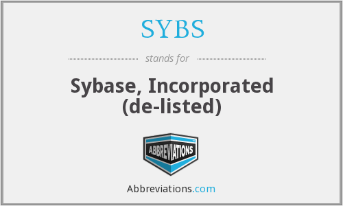 SYBS - Sybase, Incorporated  (de-listed)