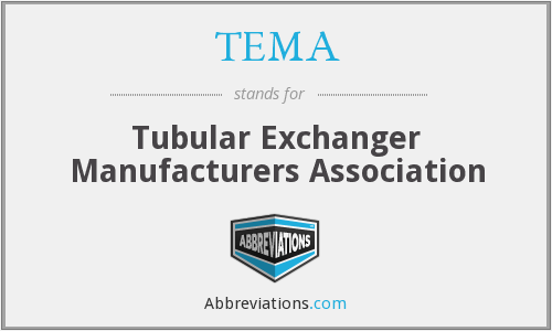 TEMA - Tubular Exchanger Manufacturers Association