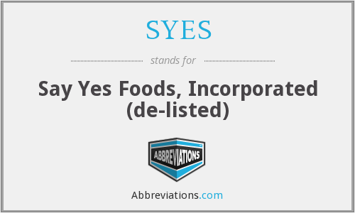 SYES - Say Yes Foods, Incorporated (de-listed)