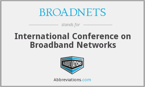 BROADNETS - International Conference on Broadband Networks