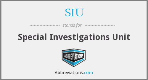 SIU - Special Investigations Unit