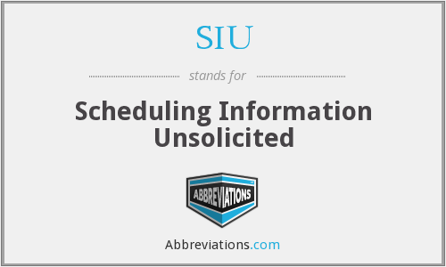 SIU - Scheduling Information Unsolicited