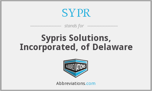 SYPR - Sypris Solutions, Incorporated, of Delaware