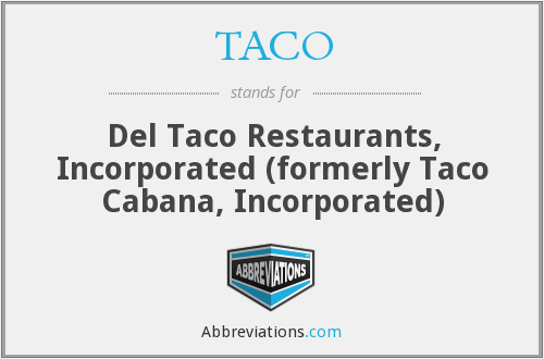 TACO - Del Taco Restaurants, Incorporated  (formerly Taco Cabana, Incorporated)