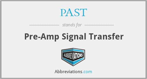 PAST - Pre-Amp Signal Transfer