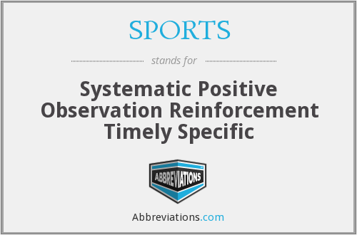 SPORTS - Systematic Positive Observation Reinforcement Timely Specific