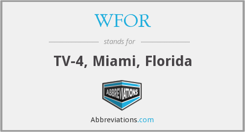 What does WFOR stand for?