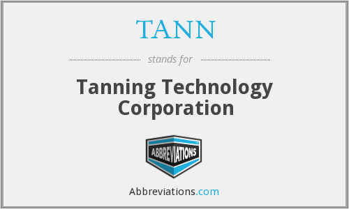 TANN - Tanning Technology Corporation