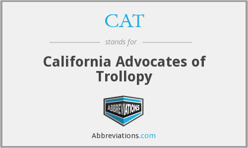 CAT - California Advocates of Trollopy