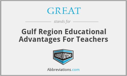 GREAT - Gulf Region Educational Advantages For Teachers