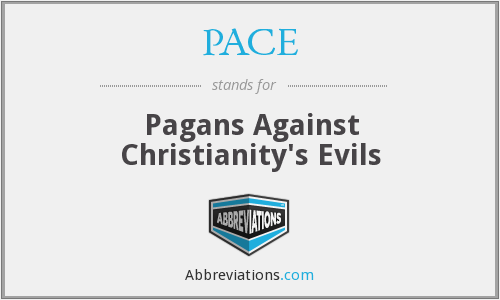 PACE - Pagans Against Christianity's Evils